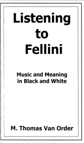 Listening to Fellini: Music and Meaning in Black and White