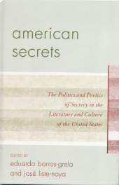 The Politics and Poetics of Secrecy in the Literature and Culture of the United States