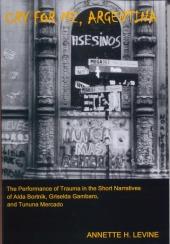 The Performance of Trauma in the Short Narratives of Aida Bortnik, Griselda Gambaro, and Tununa Mercado