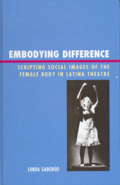 Scripting Social Images of the Female Body in Latina Theatre