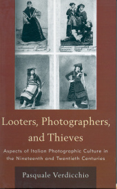 Aspects of Italian Photographic Culture in the Nineteenth and Twentieth Centuries