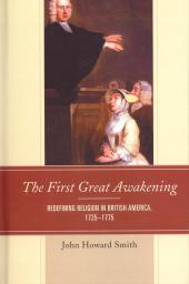 Redefining Religion in America, 1725-1775