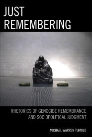 Rhetorics of Genocide Remembrance and Sociopolitical Judgment