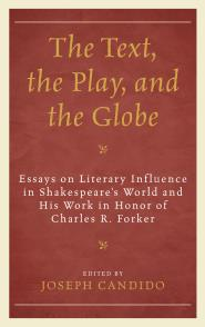 Essays on Literary Influence in Shakespeare's World and His Work in Honor of Charles R. Forker