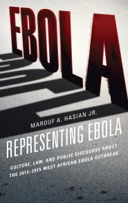Culture, Law, and Public Discourse about the 2013 - 2015 West African Ebola Outbreak