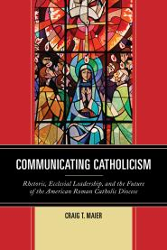 Rhetoric, Ecclesial Leadership, and the Future of the American Roman Catholic Diocese