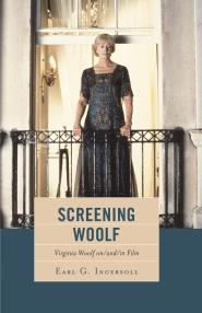 Screening Woolf: Virginia Woolf on/ and/in Film