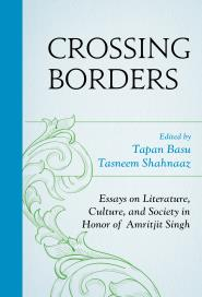 Crossing Borders: Essays on Literature, Culture, and Society in Honor of Amritjit Singh