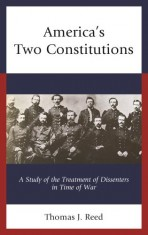 America's Two Constitutions: A Study of the Treatment of Dissenters in Time of War